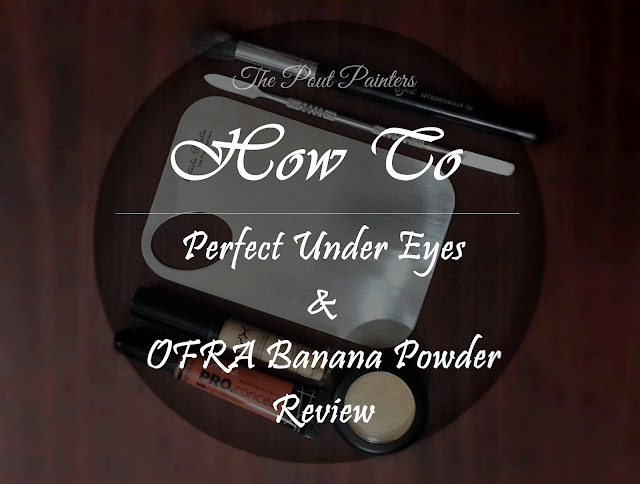 Perfect Under Eyes Tutorial OFRA Banana Powder