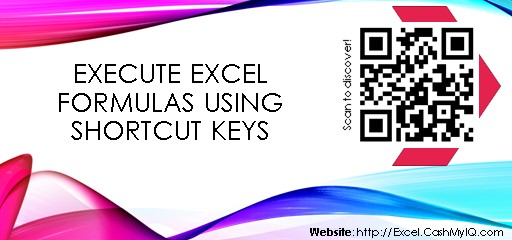EXECUTE EXCEL FORMULAS USING SHORTCUT KEYS