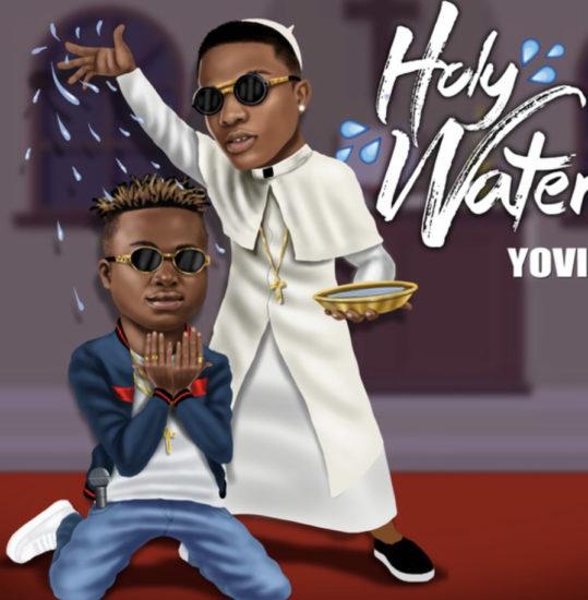 Yovi ft Wizkid - Holy Water (Naija)