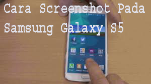 Cara Screenshot Pada Samsung Galaxy S5 1