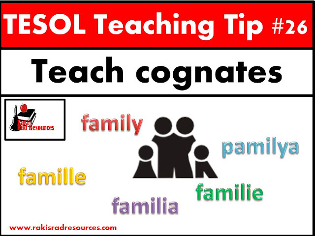 TESOL Teaching Tip #26 - Teach cognates. Looking at words in English that are similar to home languages help students learn English. Find more information on this topic at my blog - Raki's Rad Resources.