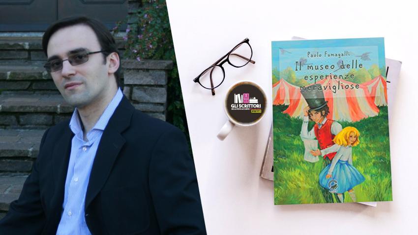 Scrittori, intervista a Paolo Fumagalli: «Scrivo per scoprire nuovi mondi e vivere altre vite»