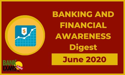 Banking and Financial Awareness Digest: June 2020