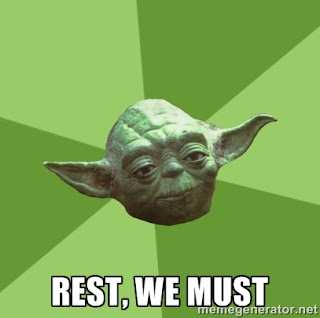 "Star Wars Yoda saying ""Rest, we must"" from running around like crazy."