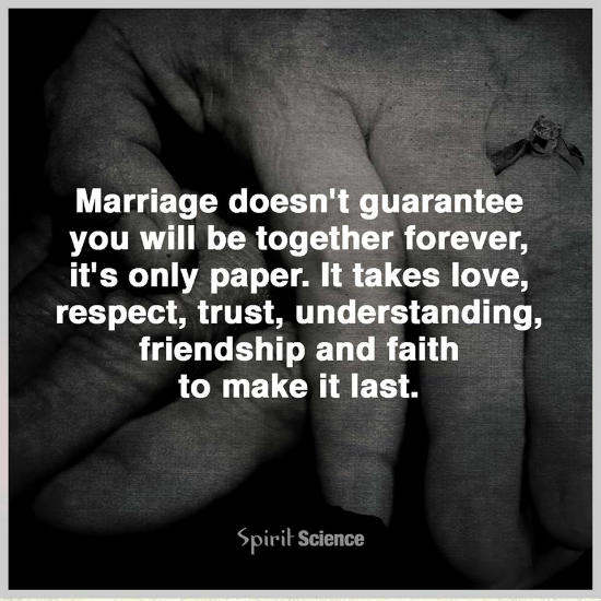 Marriage Doesnt Guarantee You Will Be Together Forever Quote