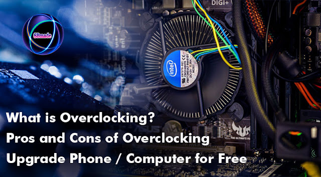 What is Overclocking? Pros and Cons of Overclocking - Upgrade Phone Computer for Free
