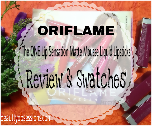 Oriflame The ONE Lip Sensation Matte Mousse Liquid Lipsticks Review And Swatches