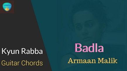 KYUN RABBA Guitar Chords ACCURATE   ARMAAN MALIK   BADLA