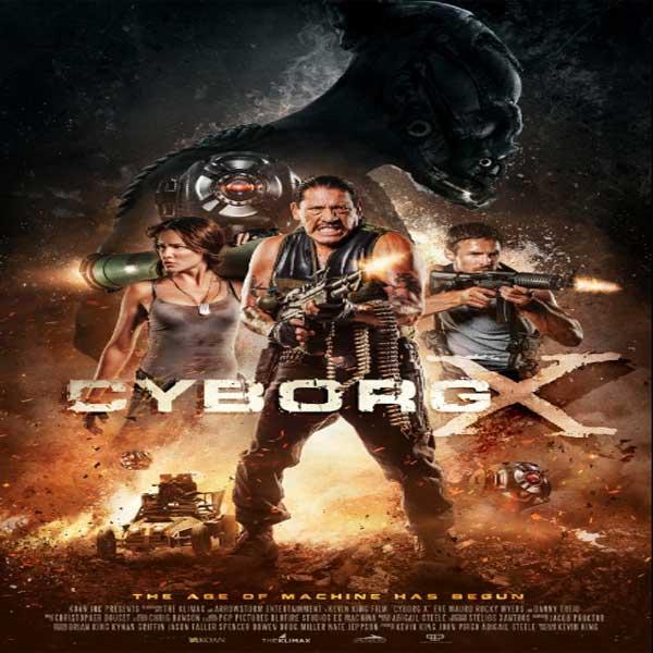 Cyborg X, Cyborg X Synopsis, Cyborg X trailer, Cyborg X Review, Poster Cyborg X