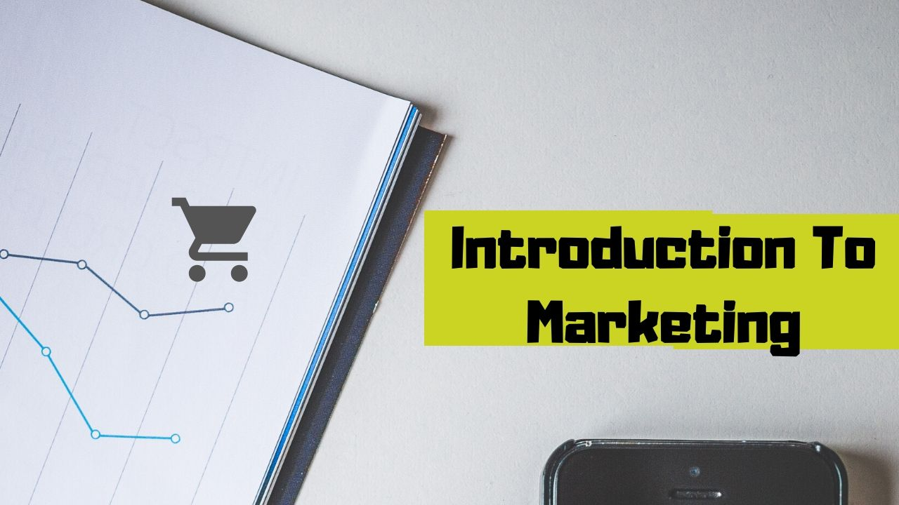 Introduction of Marketing | Meaning | Evolution | Importance