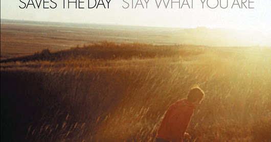 Saves the Day: Stay What You Are [2001] — Album Review