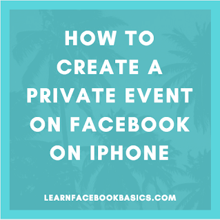 How to create a private event on Facebook on iPhone