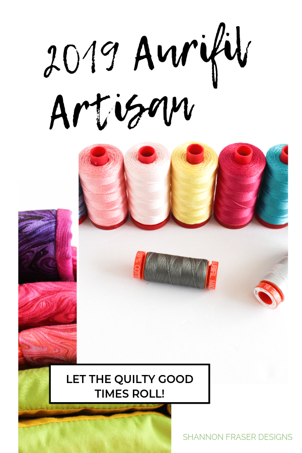 Let the quilty good times roll | Aurifil Thread Artisan 2019 | Shannon Fraser Designs