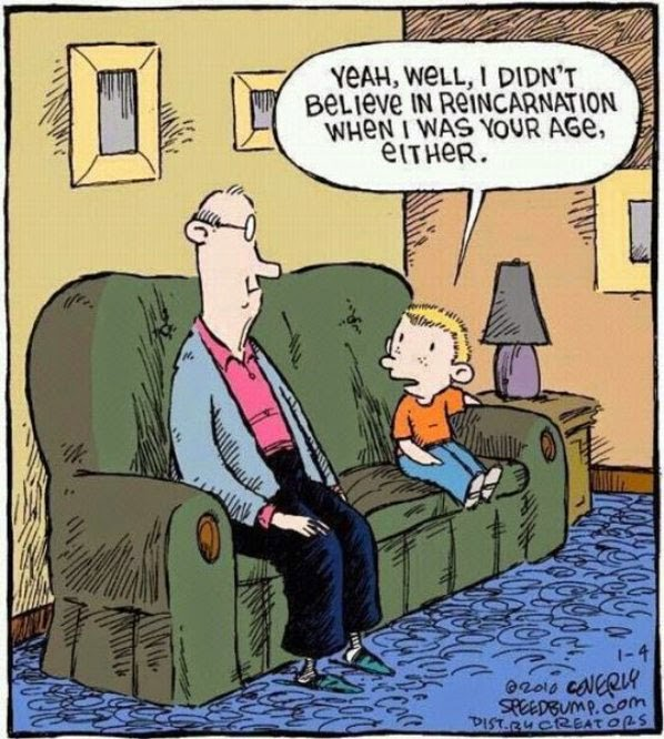 Funny i didn't believe in reincarnation last time cartoon joke picture