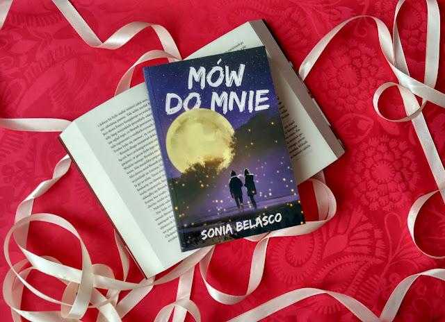"""Wystarczy, że będziesz do mnie mówił, czyli recenzja powieści pt.""""Mów do mnie"""" autorstwa Soni Belasco"""