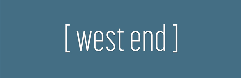 [ west end ]