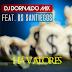 Dj Dorivaldo Mix ft. Os Santiegos - Há Valores[Acapella,Reprise]