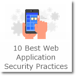 10 Best Web Application Security Practices