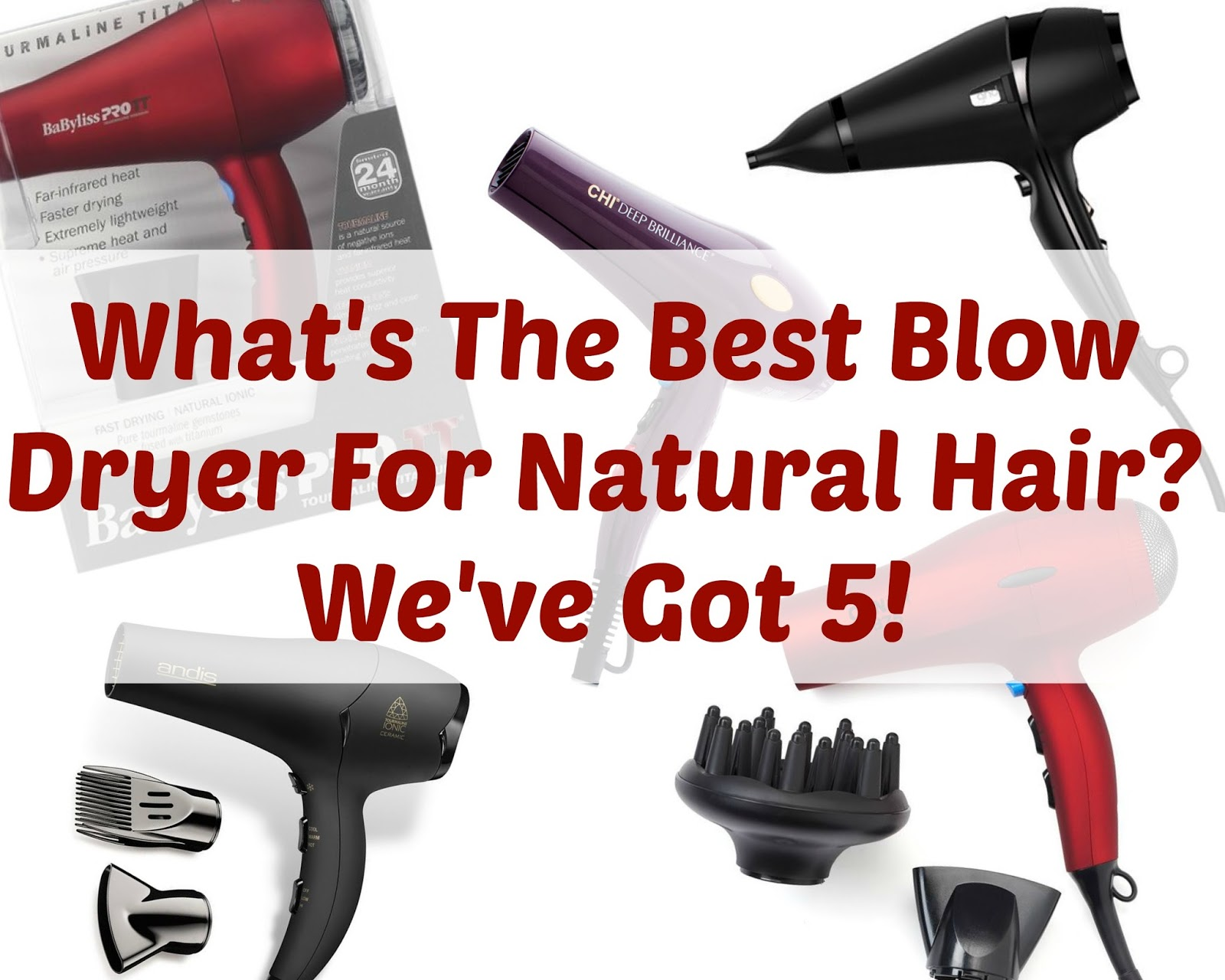 What S The Best Blow Dryer For Natural Hair Check It Out