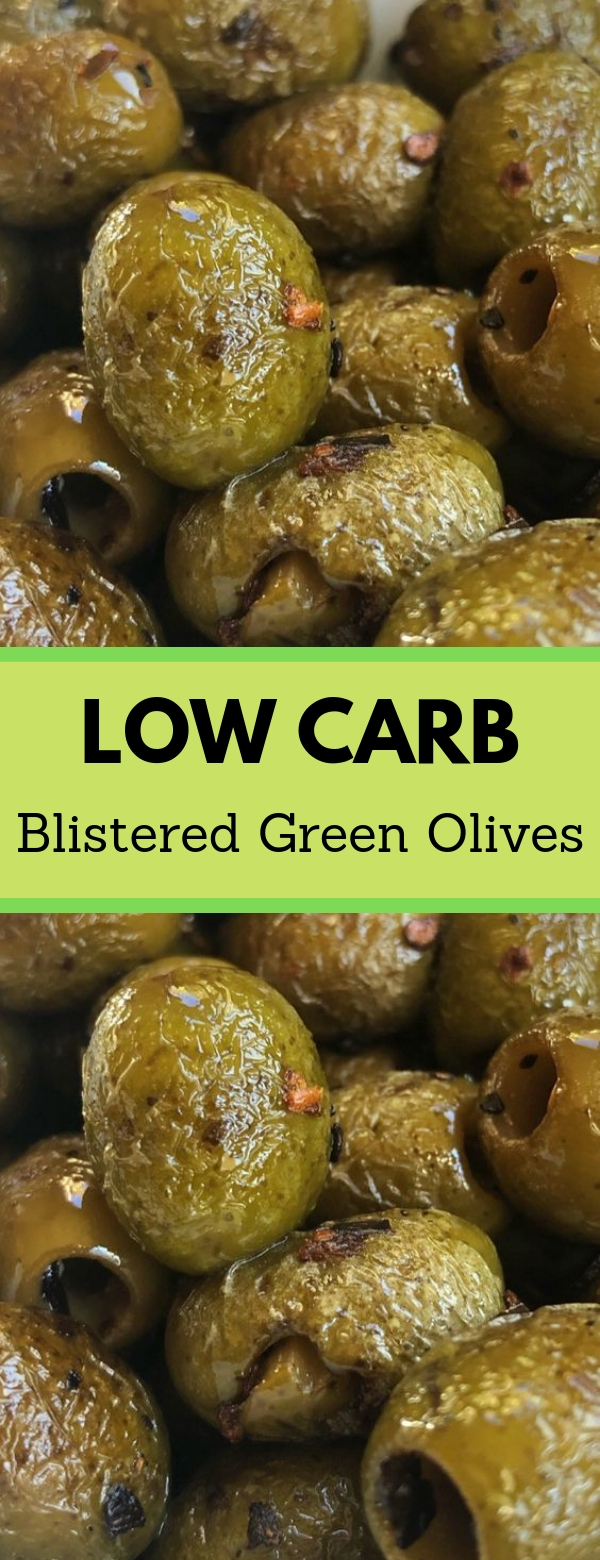 Low Carb Blistered Green Olives #lowcarb #glutenfree #paleo #snack #vegan