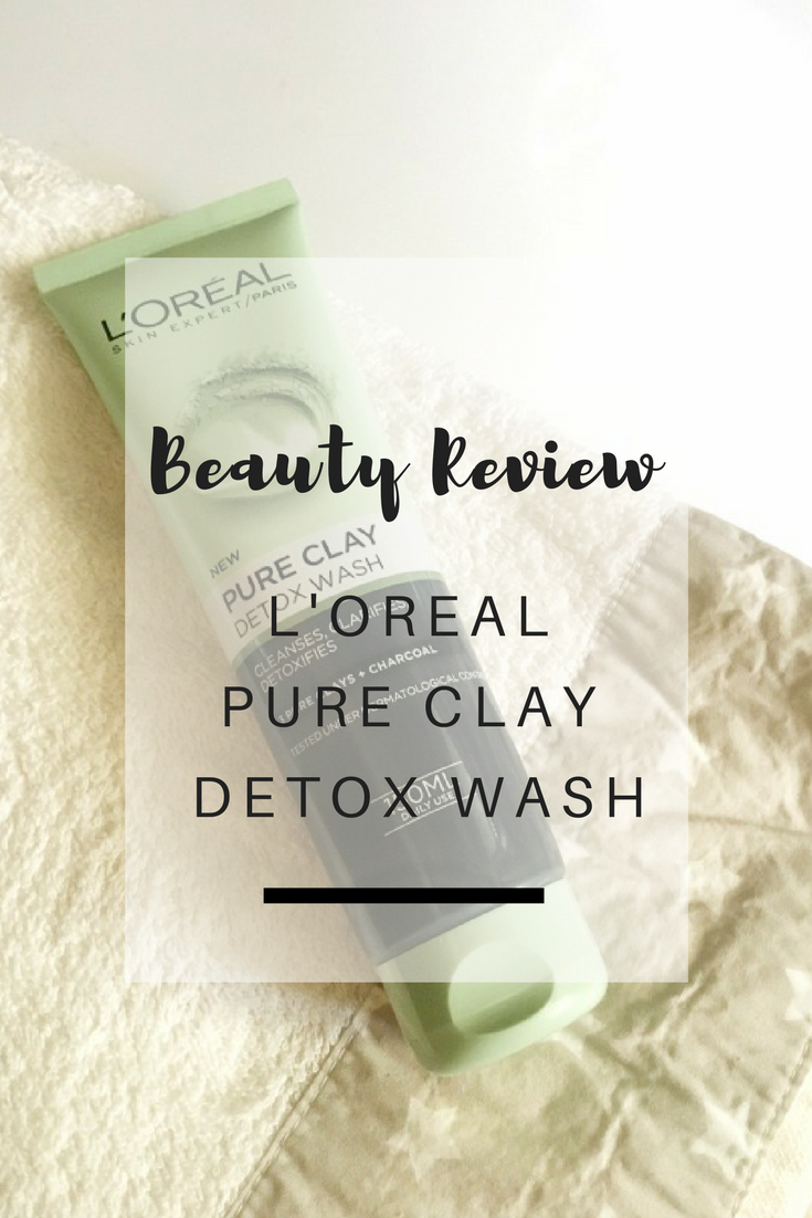 Beauty Review: L'Oreal Pure Clay Detox Wash Cleanser - If you loved the L'Oreal Pure Clay Masks, you are going to love this cleanser too | Ioanna's Notebook