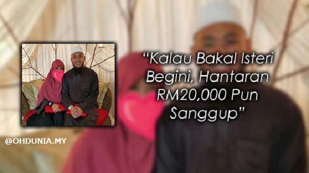 """""""Kalau Bakal Isteri Begini, Hantaran RM20,000 Pun Sanggup"""""""