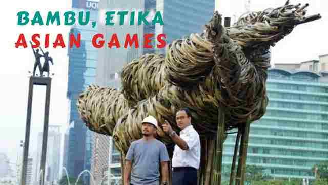 Bambu, Etika Anies Baswedan dan Asian Games