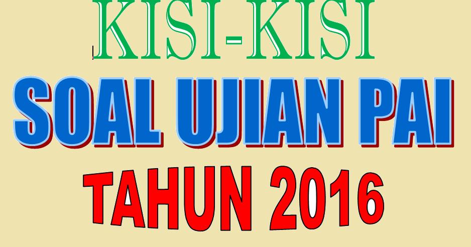 Kisi Kisi Usbn Pai Sd Smp Sma Smk 2016 Zaman