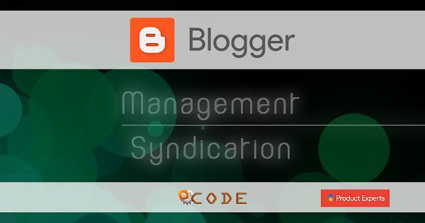 Blogger Code PE - Régler son blog pour la syndication sur le web
