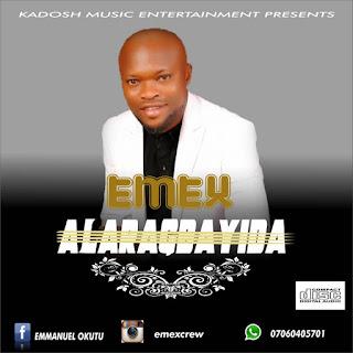 MUSIC: Emex - Alaragbayida(The Incredible God).