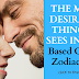 THE MOST DESIRABLE THING HE SEES IN YOU Based On His Zodiac Sign