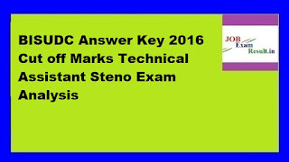 BISUDC Answer Key 2016 Cut off Marks Technical Assistant Steno Exam Analysis
