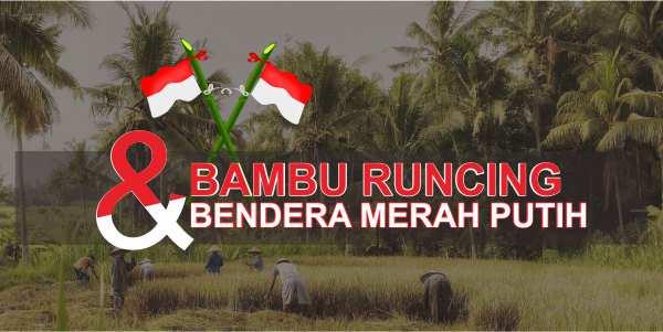 Dari Bambu Runcing Sampai Bendera Merah Putih