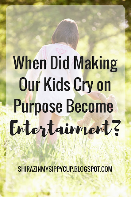 """When did we decide that it's okay to intentionally make children cry and play with their emotions and then package it all up as permissible because it's """"entertainment?"""" Tell me again what's so funny about intentionally hurting a child's feelings to the point of hysterics?"""