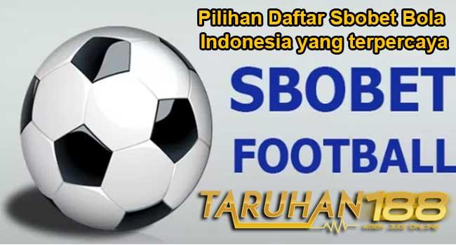 Cara Daftar Taruhan188 Pilihan Daftar Sbobet Bola Indonesia Yang Terpercaya