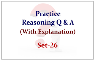 Practice Reasoning Questions (with explanation) for Upcoming IBPS RRB/PO Exams 2015 Set-26
