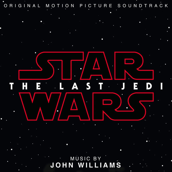 John Williams - Star Wars: The Last Jedi (Original Motion Picture Soundtrack) Cover