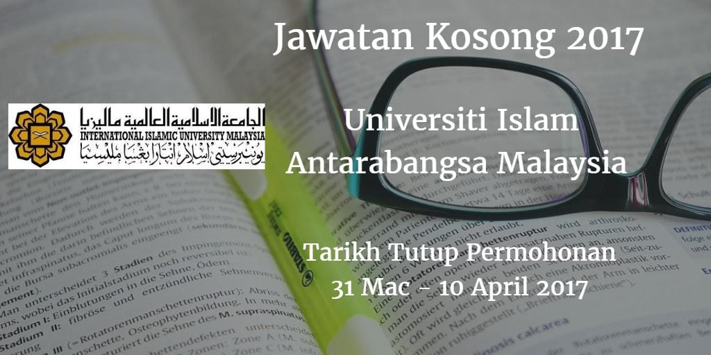 Jawatan Kosong UIAM 31 Mac - 10 April 2017