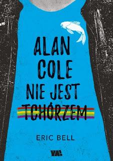 Alan Cole nie jest tchórzem - Eric Bell