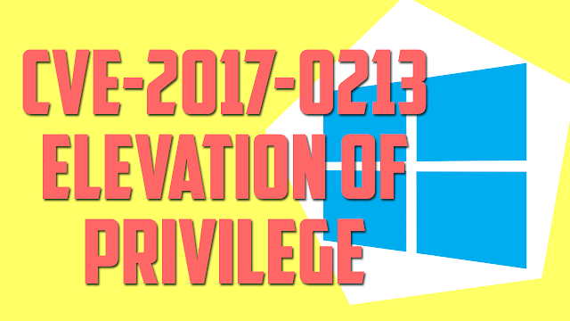 CVE-2017-0213 Windows COM ELEVATION OF PRIVILEGE [Windows 10/8.1/7/Server]