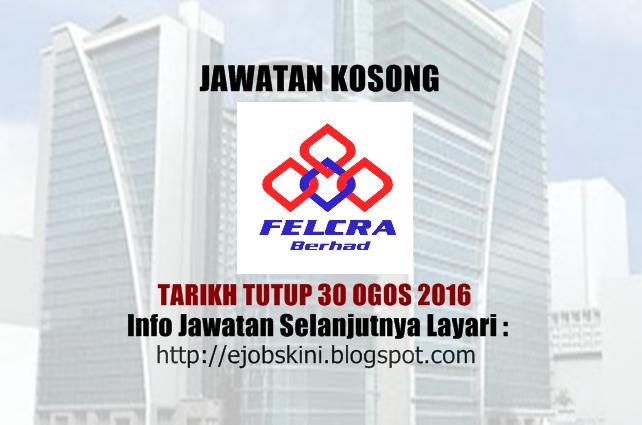 Jawatan kosong FELCRA Properties Sdn Bhd Ogos 2016