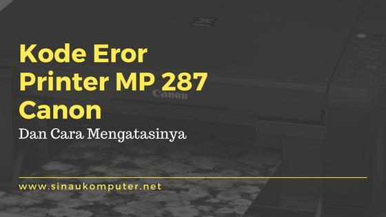 Kode Error Printer Canon MP287 dan Cara Mengatasinya - Sinau Komputer