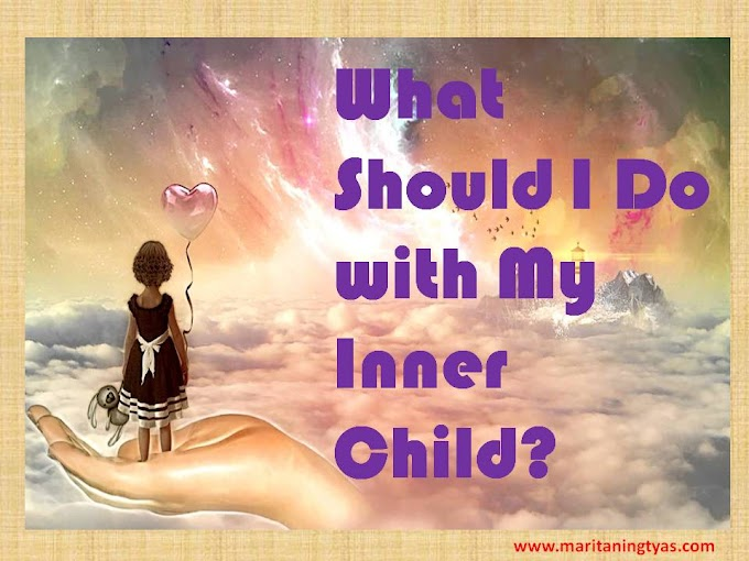 What Should I Do with My Inner Child?