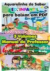 AQUARELINHA DO SABER -  3 VOLUMES PARA BAIXAR GRÁTIS COM MUITAS ATIVIDADES PARA EDUCAÇÃO INFANTIL - DISPONIBILIZADOS PELA EDITORA EM PDF