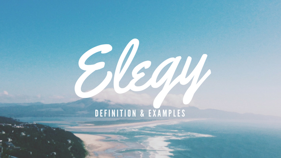 Elegy- Definition and Examples