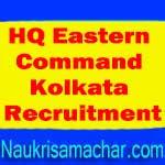 HQ Eastern Command Kolkata Recruitment