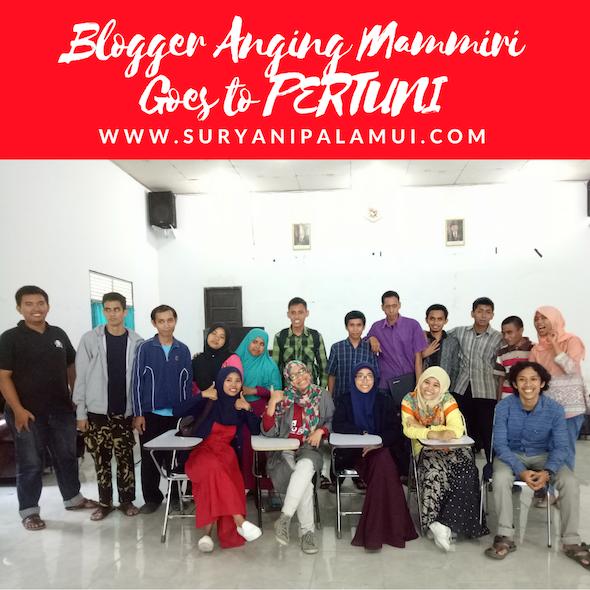 Blogger Anging Mammiri Goes to PERTUNI Yanikmatilah Saja