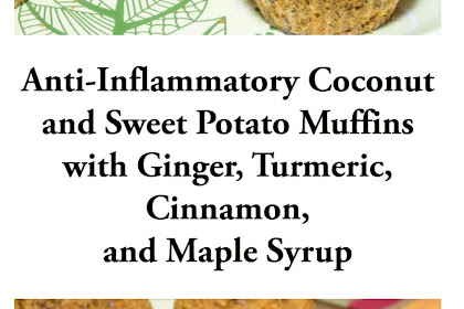Anti-Inflammatory Coconut and Sweet Potato Muffins with Ginger, Turmeric, Cinnamon, and Maple Syrup