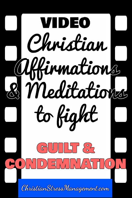 Christian affirmations and meditations to fight guilt and condemnation video
