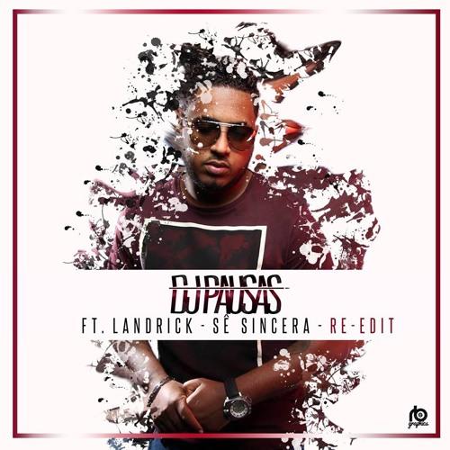Dj Pausas Feat. Landrick - Sé Sincera (Re-Edit)